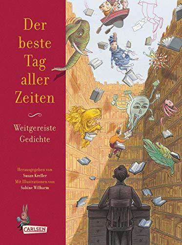 Der beste Tag aller Zeiten - Weitgereiste Gedichte: Carlsen Verlag GmbH