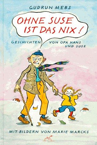 9783551598011: Ohne Suse ist das nix!. Geschichten von Opa Hans und Suse