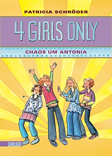 9783551650429: 4 Girls only, Band 2: Chaos um Antonia ; Deutsch;