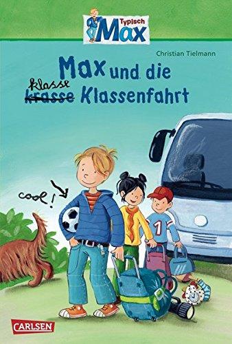 9783551651310: Max-Erz�hlb�nde 01. Max und die klasse Klassenfahrt
