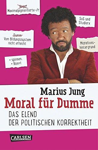 9783551683588: Moral f�r Dumme: Das Elend der politischen Korrektheit