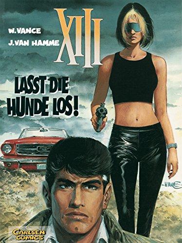 XIII, Bd.15, Lasst die Hunde los! (9783551719157) by William Vance; Jean van Hamme