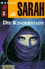Sarah, Bd.3, Die Kinderstadt (3551729034) by Otomo, Katsuhiro; Nagayasu, Takumi
