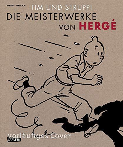 Tim und Struppi - Herges Meisterwerk: Herge, Pierre Sterckx