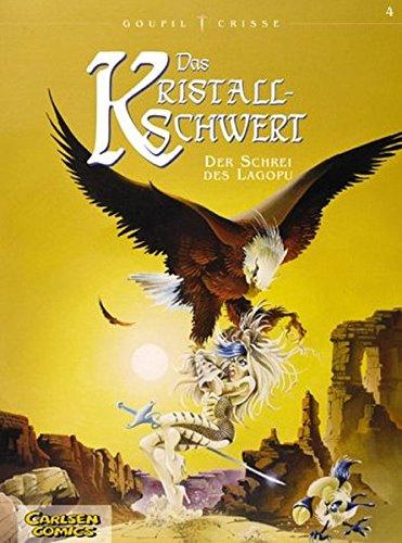Das Kristallschwert, Bd.4, Der Schrei des Lagopu: Goupil, Jacky, Crisse, Didier