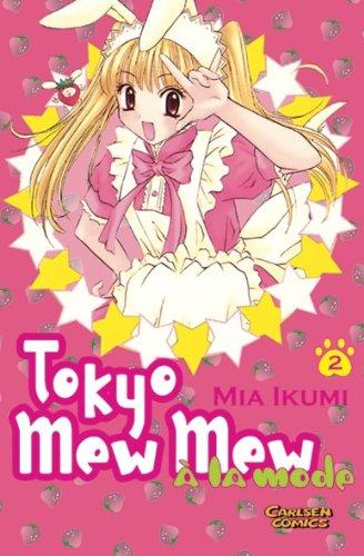 9783551776723: Tokyo Mew Mew A La Mode, Vol. 2