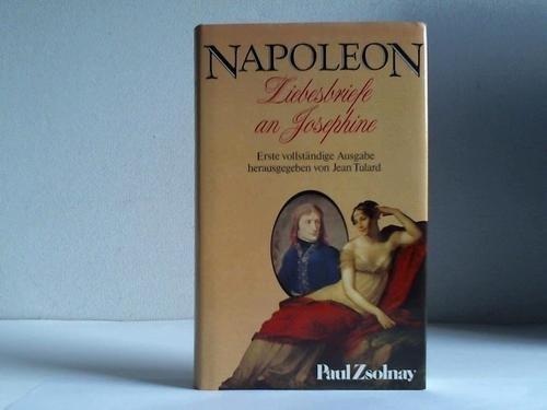 Liebesbriefe an Joséphine. - Tulard, Jean und Werner Rappl