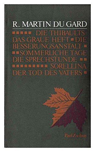 Die Thibaults. Das graue Heft. Die Besserungsanstalt.: Martin du Gard,