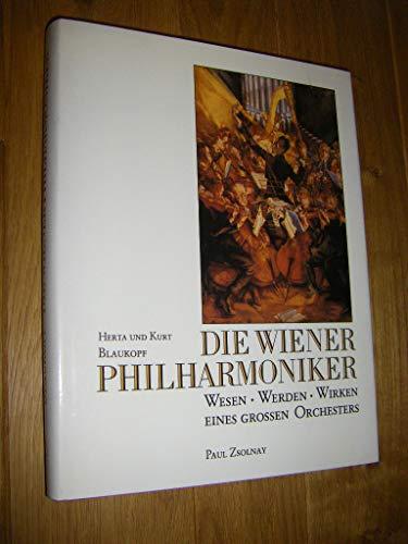Die Wiener Philharmoniker. Wesen, Werden, Wirken eines grossen Orchesters