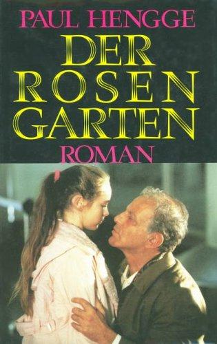 9783552041257: Der Rosengarten: Roman (German Edition)