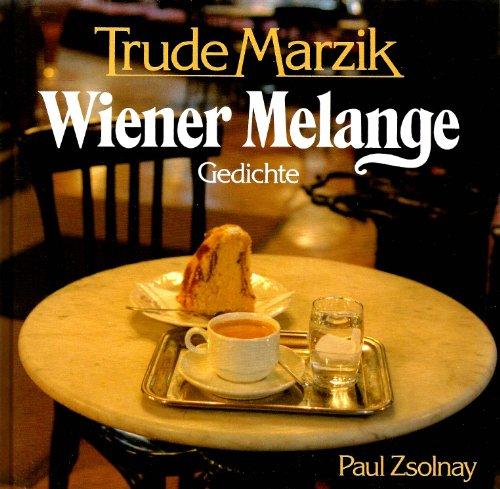 Wiener Melange: Gedichte (German Edition): Marzik, Trude