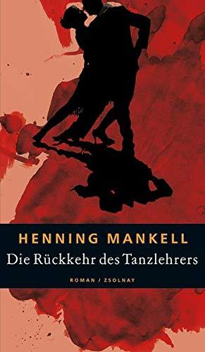 Die Rückkehr des Tanzlehrers. (9783552052055) by Henning Mankell