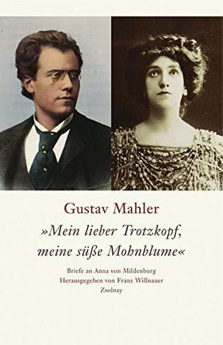 Mein lieber Trotzkopf, meine süße Mohnblume (3552053891) by Gustav Mahler