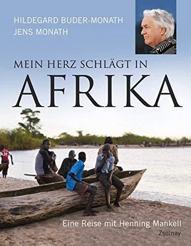 Mein Herz schlägt in Afrika: Eine Reise: Buder-Monath, Hildegard und