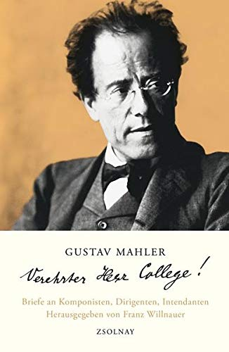 "9783552054998: Gustav Mahler ""Verehrter Herr College!"": Briefe an Komponisten, Dirigenten, Intendanten"