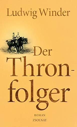 9783552056732: Der Thronfolger: Ein Franz-Ferdinand-Roman