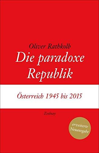 9783552057234: Die paradoxe Republik: Österreich 1945 bis 2015