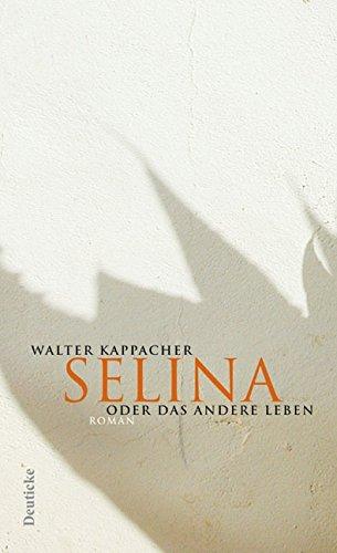 9783552060180: Selina oder das andere Leben
