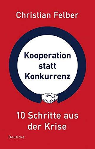 9783552061118: Kooperation statt Konkurrenz: 10 Schritte aus der Krise