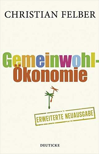 9783552061880: Die Gemeinwohl-Ökonomie: Eine demokratische Alternative wächst