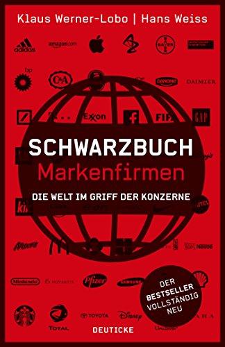 9783552062597: Schwarzbuch Markenfirmen: Die Welt im Griff der Konzerne