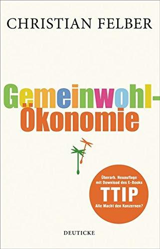9783552062917: Die Gemeinwohl-�konomie: �berarb. Neuauflage mit Download des EBooks TTIP