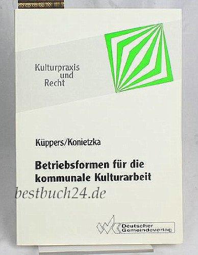 9783555009773: Vom Regiebetrieb zur GmbH. Betriebsformen für die kommunale Kulturarbeit