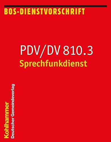 9783555013268: Sprechfunkdienst. PDV/DV 810.3: Dienstvorschrift für die Abwicklung des Sprechfunkverkehrs und die Sprechfunkausbildung im Bereich des ... Organisationen mit Sicherheitsaufgaben (BOS)