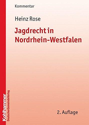 Jagdrecht in Nordrhein-Westfalen: Heinz Rose