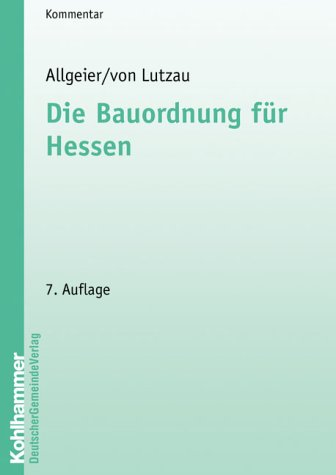 9783555402963: Die Bauordnung f�r Hessen.: Kommentar der HBO mit Zeichnungen zu den Geb�udeklassen, zum Vollgeschossbegriff und zu den Abstandsregelungen.