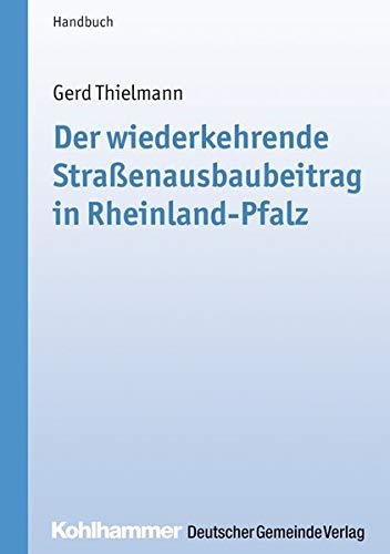 Der wiederkehrende Straßenausbaubeitrag in Rheinland-Pfalz: Gerd Thielmann
