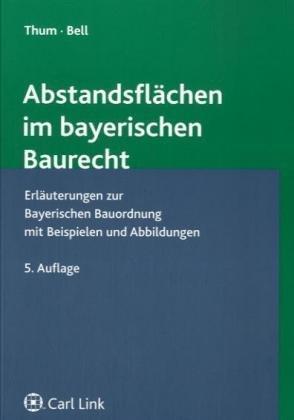 9783556010945: Abstandsflächen im bayerischen Baurecht: Erläuterungen zur bayerischen Bauordnung mit Beispielen und Abbildungen