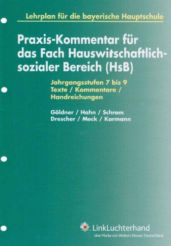 9783556011560: Praxis-Kommentar für das Fach Hauswirtschaftlich-sozialer Bereich: Jahrgangsstufen 7 bis 9