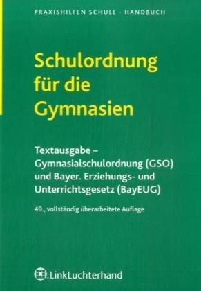 9783556012109: Schulordnung für die Gymnasien: Textausgabe-Gymnasialschulordnung (GSO) und Bayerisches Erziehungs- und Unterrichtsgesetz (BayEUG)