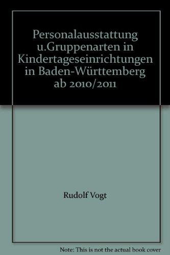 Personalausstattung u.Gruppenarten in Kindertageseinrichtungen in Baden-Württemberg ab 2010&#...