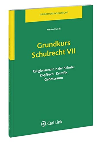 9783556060988: Hundt, M: Grundkurs Schulrecht VII