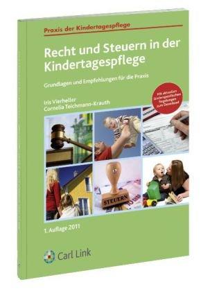 9783556061022: Recht und Steuern in der Kindertagespflege: Grundlagen und Empfehlungen f�r die Praxis