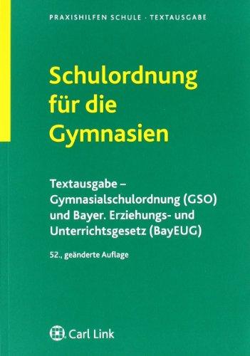9783556061206: Schulordnung für die Gymnasien: Textausgabe - Gymnasialschulordnung (GSO) und Bayer. Erziehungs- und Unterrichtsgesetz (BayEUG)