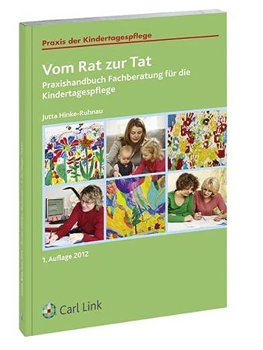 Vom Rat zur Tat: Praxishandbuch Fachberatung für die Kindertagespflege (Paperback): Jutta ...