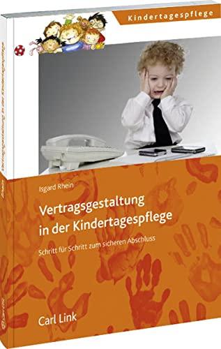 9783556063927: Vertragsgestaltung in der Kindertagespflege: Schritt für Schritt zum sicheren Abschluss