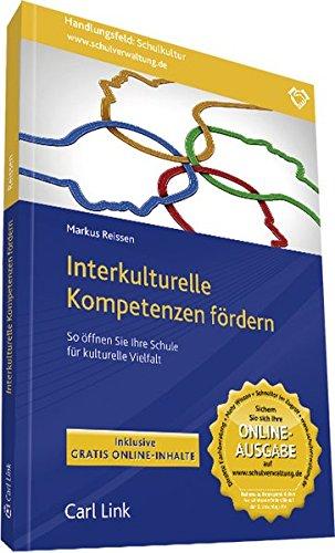 Interkulturelle Kompetenzen fördern : So öffnen Sie Ihre Schule für kulturelle ...