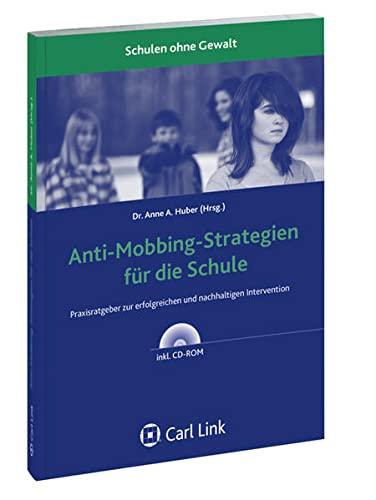 Anti-Mobbing-Strategien für die Schule: Praxisratgeber zur erfolgreichen und nachhaltigen ...