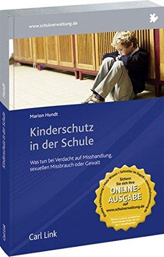 9783556069790: Kinderschutz in der Schule: Was tun bei Verdacht auf Misshandlung, sexuellen Missbrauch oder Gewalt?