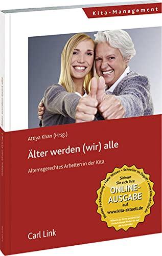 9783556070352: Älter werden (wir) alle: Alternsgerechtes Arbeiten in der Kita