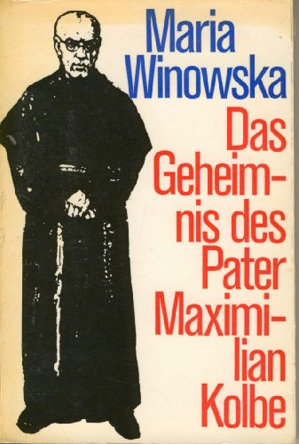 9783557910541: Das Geheimnis des Pater Maximilian Kolbe
