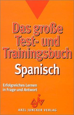 9783558720217: Das große Testbuch und Trainingsbuch, Spanisch