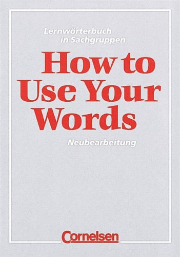 9783559233006: How to Use Your Words. Lernwörterbuch in Sachgruppen. (Lernmaterialien)