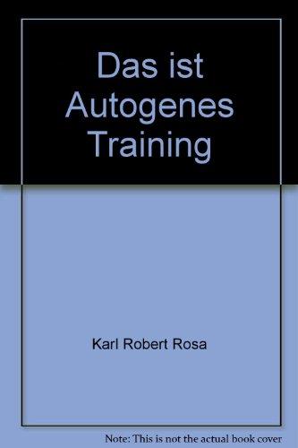 9783563005613: Das ist Autogenes Training