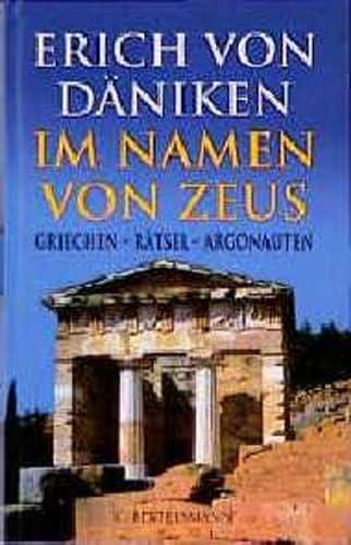 Im Namen von Zeus. Griechen - Rätsel - Argonauten. (357000029X) by Erich von Däniken