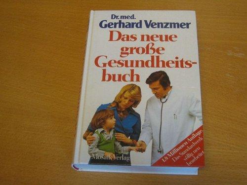 Das neue grosse Gesundheitsbuch , Das Gesundheitslexikon bei Gesundheit und Krankheit, der Ern&auml...